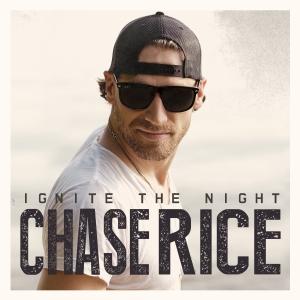 Chase Rice Ignite The Night